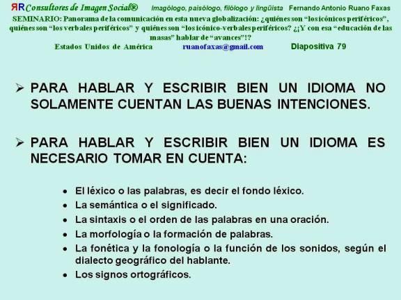 FERNANDO ANTONIO RUANO FAXAS. COMUNICACIÓN NO VERBAL Y COMUNICACIÓN VERBAL. LOS ICÓNICOS PERIFÉRICOS, LOS VERBALES PERIFÉRICOS Y LOS ICÓNICO VERBALES PERIFÉRICOS. DIAPOSITIVA 79