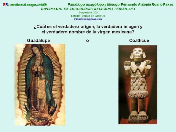FERNANDO ANTONIO RUANO FAXAS. EN QUÉ CREEN LOS MEXICANOS, GUADALUPE O COATLICUE. MÉXICO, ARTE INDO CRISTIANO, TEQUITQUI. MEXICO, INDO CHRISTIAN ART, TEQUITQUI. МЕКСИКА, ИНДИЙСКО ХРИСТИАНСКОЕ ИСКУССТВО, ТЭКИТ
