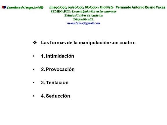 FERNANDO ANTONIO RUANO FAXAS. LAS FORMAS DE MANIPULACIÓN SON 4 INTIMIDACIÓN, PROVOCACIÓN, TENTACIÓN Y SEDUCCIÓN