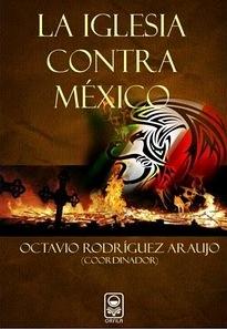FERNANDO ANTONIO RUANO FAXAS. LIBRO. LA IGLESIA CONTRA MÉXICO, DEL AUTOR OCTAVIO RODRÍGUEZ ARAUJO