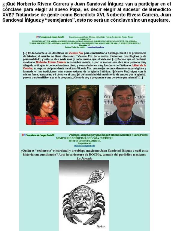 FERNANDO ANTONIO RUANO FAXAS. Tratándose de gente como Benedicto XVI, Norberto Rivera Carrera, Juan Sandoval  Íñiguez y semejantes, esto no será un cónclave sino un aquelarre.