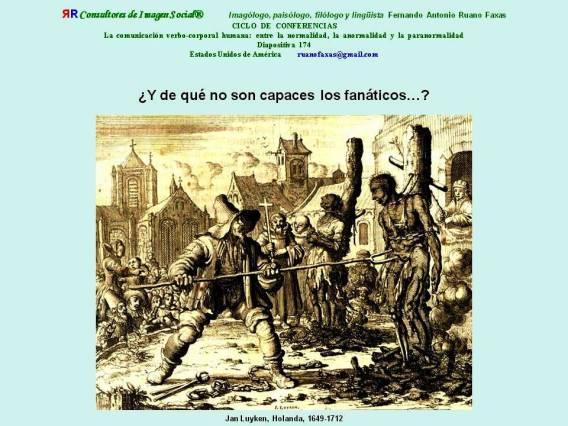 FERNANDO ANTONIO RUANO FAXAS. Barbarie, Barbarity, Barbárie, Варварство. FANÁTICOS. Jan Luyken, Holanda, 1649-1712. FANATISMO, RELIGIÓN, CRISTIANISMO, CATOLICISMO, VATICANO