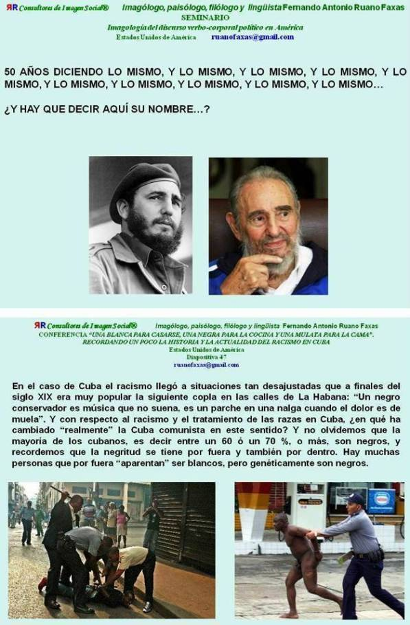 FERNANDO ANTONIO RUANO FAXAS. CUBA, REVOLUCIÓN, FIDEL CASTRO, RAÚL CASTRO, RACISMO... QUIÉN SE ATREVE A MANIFESTARSE EN CUBA. ACERCA DEL CONCEPTO DE FELICIDAD EN CUBA Y ENTRE LOS CUBANOS