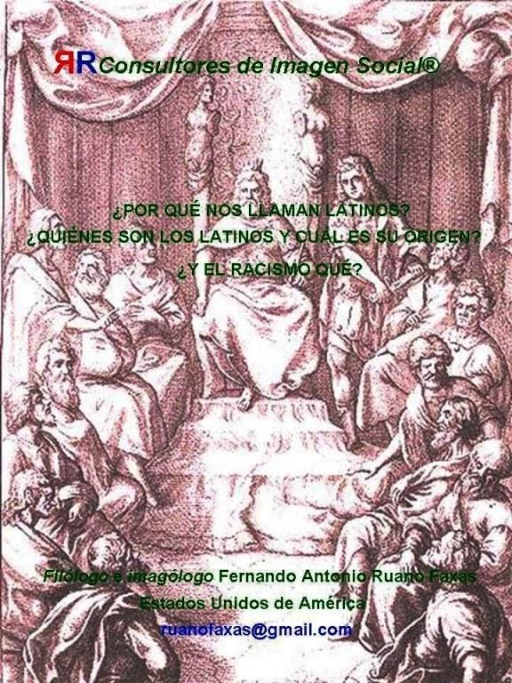 FERNANDO ANTONIO RUANO FAXAS. HISPANOLATINO, HISPANO, LATINO, HISPANIC, HISPANICLATINO, LATINOAMERICANOS, LATINOEUROPEOS, LATINOAFRICANOS, LATINOASIATICOS