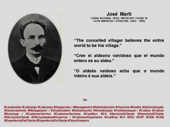 FERNANDO ANTONIO RUANO FAXAS. José Martí. The conceited villager believes the entire world to be his village.Cree el aldeano vanidoso que el mundo entero es su aldea. O aldeão vaidoso acha que o mundo inteiro é sua aldeia