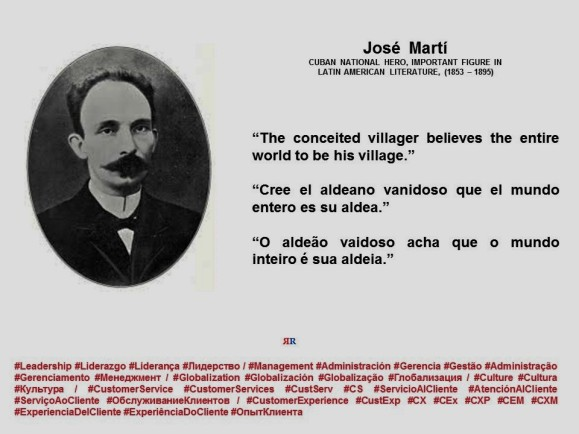 FERNANDO ANTONIO RUANO FAXAS. José Martí. The conceited villager believes the entire world to be his village.Cree el aldeano vanidoso que el mundo entero es su aldea. O aldeão vaidoso acha que o mundo inteiro é sua aldeia