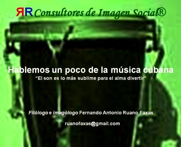 FERNANDO ANTONIO RUANO FAXAS. MÚSICA CUBANA. CUBA, IMAGOLOGÍA, PAISOLOGÍA, MIGRACIÓN, EXILIO, MUERTOS, DESAPARECIDOS, DICTADURA