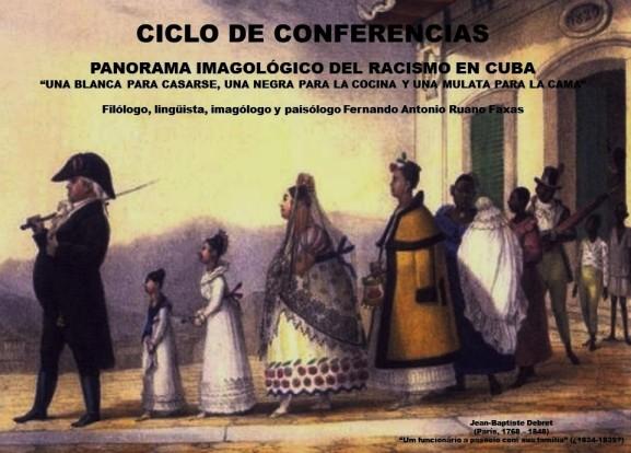 FERNANDO ANTONIO RUANO FAXAS. PANORAMA IMAGOLÓGICO DEL RACISMO EN CUBA. UNA BLANCA PARA CASARSE, UNA NEGRA PARA LA COCINA Y UNA MULATA PARA LA CAMA. JEAN-BAPTISTE DEBRET. UM FUNCIONÁRIO A PASSEIO COM SUA FAMÍLIA