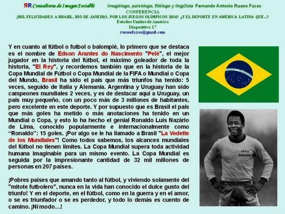 FERNANDO ANTONIO RUANO FAXAS. BRASIL, PELÉ, JUEGOS OLÍMPICOS, COPA MUNDIAL DE FÚTBOL 2014, COPA DO MUNDO FIFA DE 2014, 2014 FIFA WORLD CUP, ЧЕМПИОНАТ МИРА ПО ФУТБОЛУ 2014