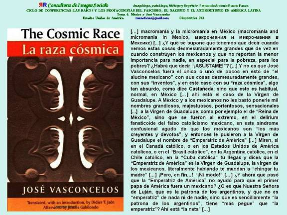 FERNANDO ANTONIO RUANO FAXAS. Macromanía y micromanía en México, macromania and micromania in Mexico, макро-мания и микро-мания в Мексике. Vasconcelos, Raza Cósmica, The Cosmic Race. Virgen de Guadalupe