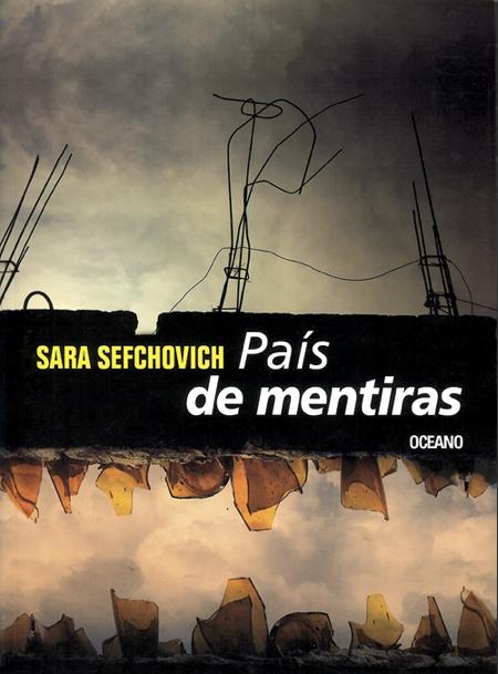 FERNANDO ANTONIO RUANO FAXAS. SARA SEFCHOVICH. PAÍS DE MENTIRAS. OCÉANO
