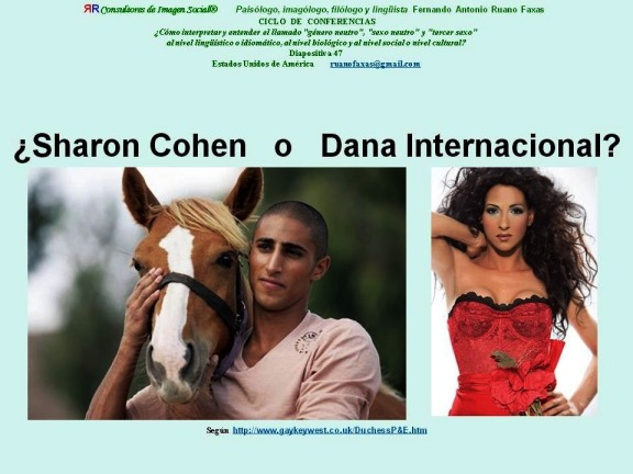 FERNANDO ANTONIO RUANO FAXAS. SHARON COHEN O DANA INTERNATIONAL