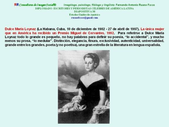 FERNANDO ANTONIO RUANO FAXAS. Dulce María Loynaz, la única mujer que en América ha recibido un Premio Miguel de Cervantes, 1992. Para referirse a Dulce María Loynaz LA ÚNICA, DAMA DE LAS LETRAS HISPÁNICAS, t
