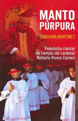 FERNANDO ANTONIO RUANO FAXAS. MANTO PÚRPURA. PEDERASTIA CLERICAL, SANJUANA MARTÍNEZ