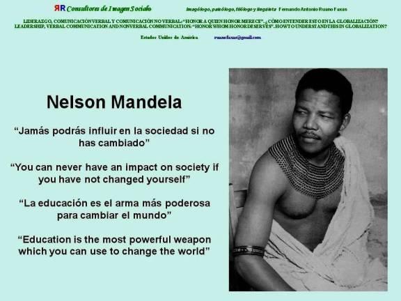 FERNANDO ANTONIO RUANO FAXAS. Nelson Mandela. La educación es el arma más poderosa para cambiar el mundo. Education is the most powerful weapon which you can use to change the world