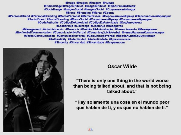 FERNANDO ANTONIO RUANO FAXAS. Oscar Wilde, There is only one thing in the world worse than being talked about, and that is not being talked about. IMAGOLOGÍA