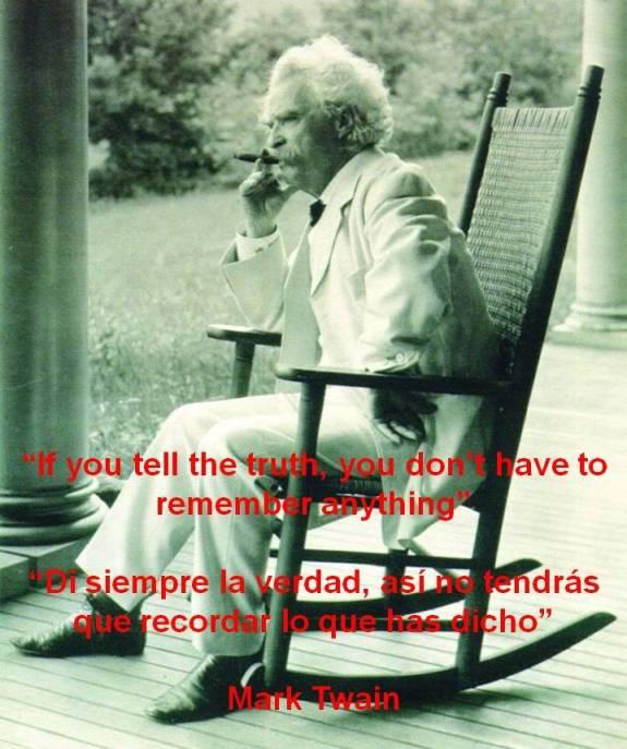 FERNANDO ANTONIO RUANO FAXAS, PAULINA RENDÓN AGUILAR. Mark Twain. If you tell the truth, you don't have to remember anything. Di siempre la verdad, así no tendrás que recordar lo que has dicho