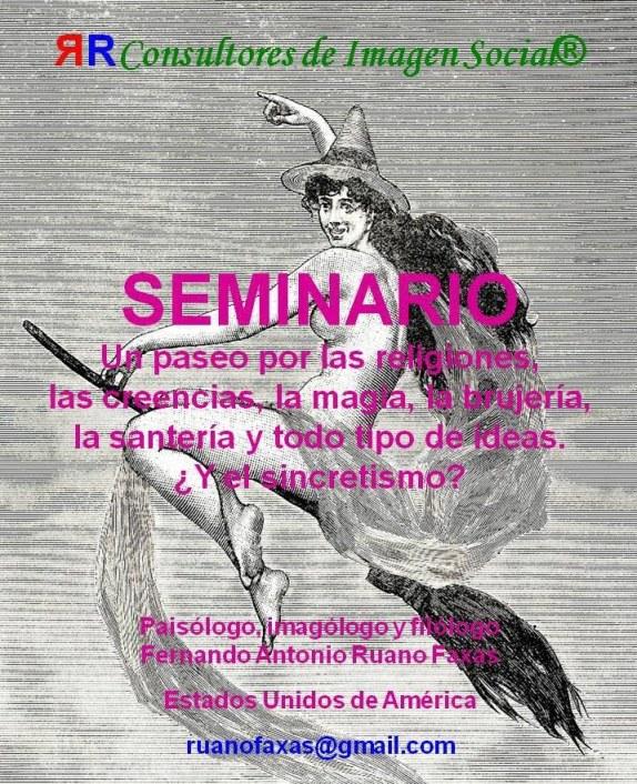 FERNANDO ANTONIO RUANO FAXAS. RELIGIÓN, MAGIA, BRUJERÍA, SANTERÍA, CHAMANISMO, SINCRETISMO. HASTA LOS POLÍTICOS Y MUCHOS SACERDOTES CREEN EN LA SANTERÍA Y LOS CULTOS ALTERNATIVOS