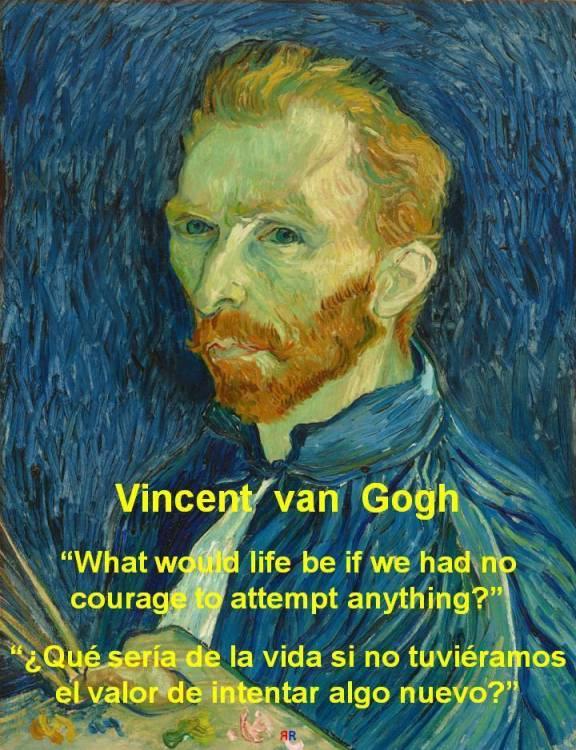 FERNANDO ANTONIO RUANO FAXAS. Vincent Van Gogh. What would life be if we had no courage to attempt anything. Qué sería de la vida si no tuviéramos el valor de intentar algo Nuevo. LEADERSHIP, LIDERAZGO