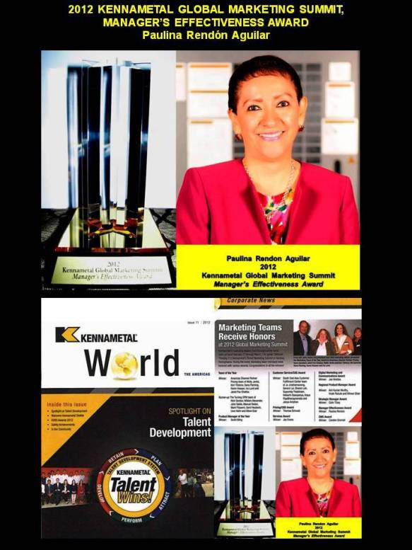 PAULINA RENDÓN AGUILAR. 2012 KENNAMETAL GLOBAL MARKETING SUMMIT, MANAGER'S EFFECTIVENESS AWARD