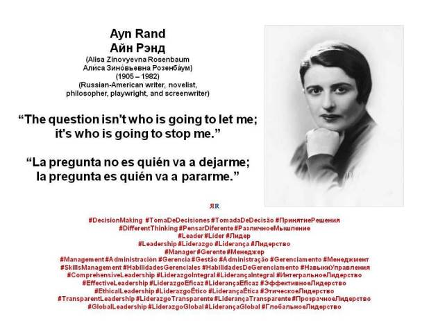 PAULINA RENDÓN AGUILAR. AYN RAND. The question isn't who is going to let me; it's who is going to stop me. LEADERSHIP, MANAGEMENT