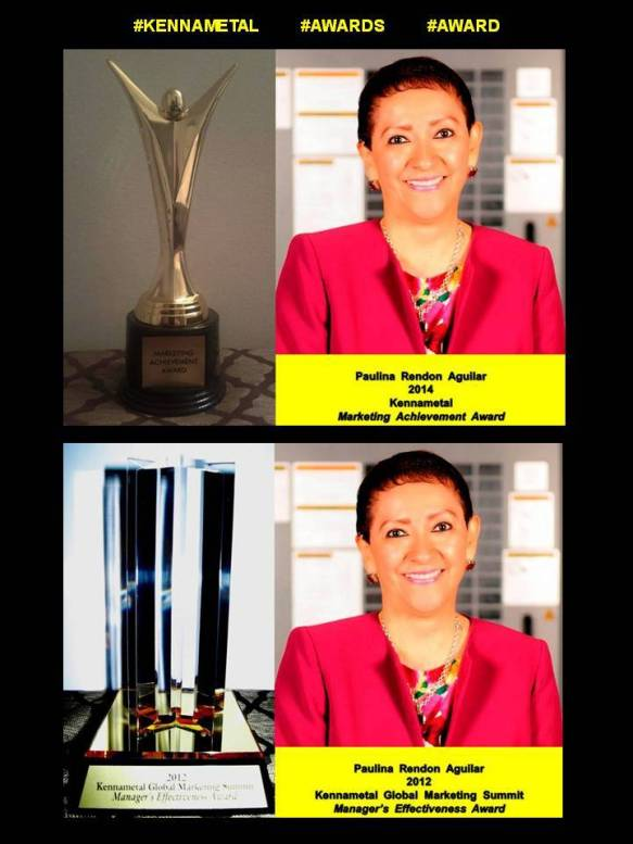 PAULINA RENDÓN AGUILAR. KENNAMETAL, AWARDS, AWARD, MARKETING ACHIEVEMENT AWARD, MANAGER'S EFFECTIVENESS AWARD, MANAGEMENT, LEADERSHIP