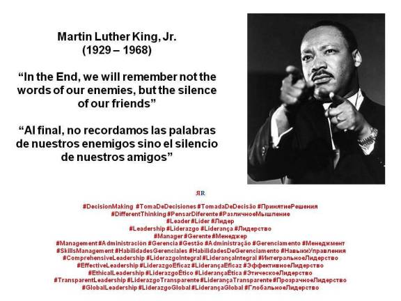 PAULINA RENDÓN AGUILAR. Martin Luther King, Jr. In the End, we will remember not the words of our enemies, but the silence of our friends