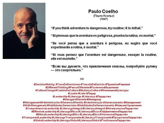 PAULINA RENDÓN AGUILAR. Paulo Coelho. If you think adventure is dangerous, try routine; it is lethal. Si piensas que la aventura es peligrosa, prueba la rutina, es mortal.