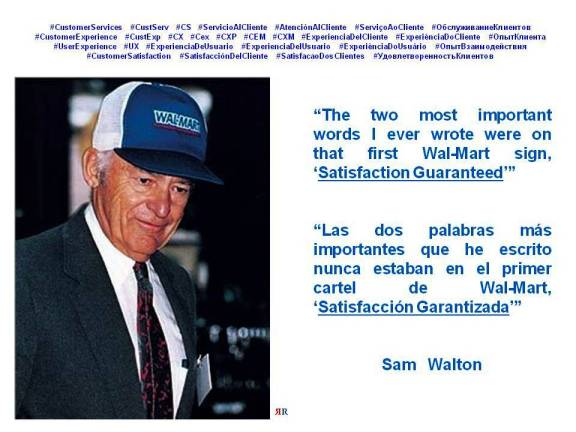 PAULINA RENDÓN AGUILAR. Sam Walton. The two most important words I ever wrote were on that first Wal-Mart sign, Satisfaction Guaranteed