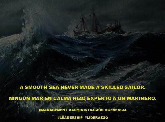PAULINA RENDON AGUILAR. A SMOOTH SEA NEVER MADE A SKILLED SAILOR. NINGÚN MAR EN CALMA HIZO EXPERTO A UN MARINERO. IBM, KENNAMETAL, JCPENNEY,