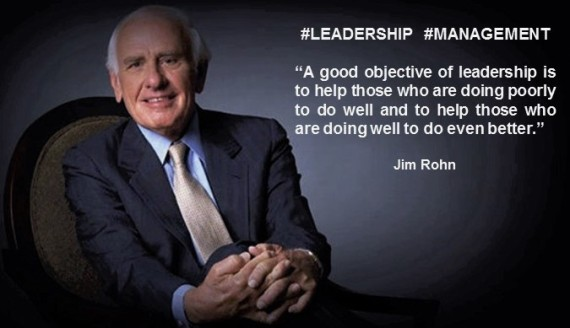 PAULINA RENDON AGUILAR. Jim Rohn. A good objective of leadership is to help those who are doing poorly to do well and to help those who are doing well to do even better