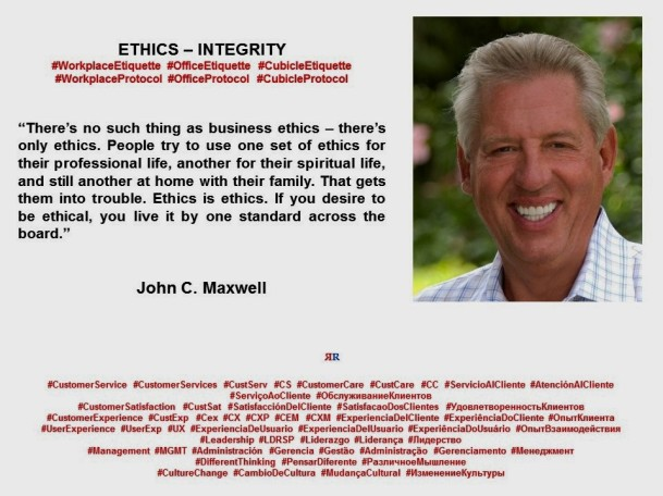 PAULINA RENDON AGUILAR. John C. Maxwell, ethics, integrity, workplace etiquette, workplace protocol, management, leadership