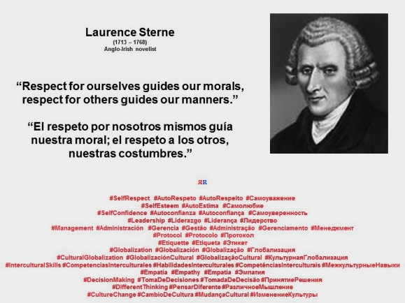 PAULINA RENDON AGUILAR. Laurence Sterne. Respect for ourselves guides our morals, respect for others guides our manners. El respeto por nosotros mismos guía nuestra moral; el respeto a los otros, nuestras costumbres