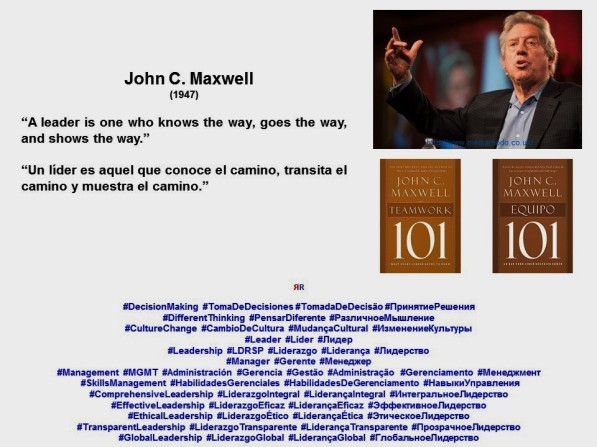 PAULINA RENDON AGUILAR. LEADERSHIP, MANAGEMENT. John C. Maxwell. A leader is one who knows the way, goes the way, and shows the way. Un líder es aquel que conoce el camino, transita el camino y muestra el camino.