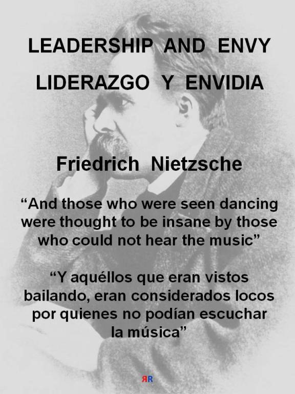 RUANO FAXAS. Nietzsche. And those who were seen dancing were thought to be insane by those who could not hear the music. Y aquéllos que eran vistos bailando, eran considerados locos por quienes no podían escuchar la música
