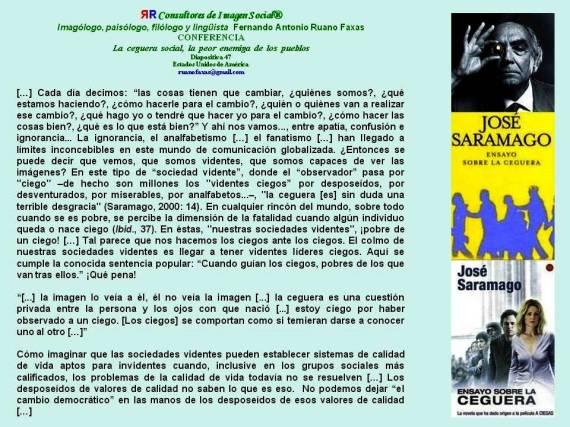 FERNANDO ANTONIO RUANO FAXAS. CEGUERA SOCIAL. JOSÉ SARAMAGO. ENSAYO SOBRE LA CEGUERA. POBRES PUEBLOS CIEGOS Y ENDÓFAGOS INCAPACES DE VER SU AUTODESTRUCCIÓN LENTA Y TORTUOSA