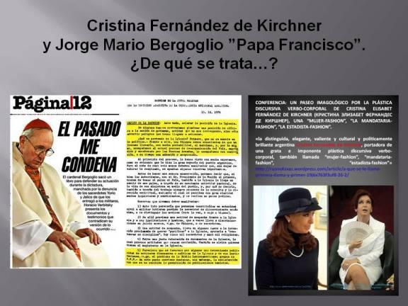 FERNANDO ANTONIO RUANO FAXAS. Cristina Fernández de Kirchner y Jorge Mario Bergoglio PAPA FRANCISCO. De qué se trata…