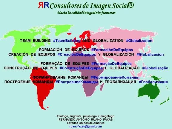 FERNANDO ANTONIO RUANO FAXAS. TEAM BUILDING AND GLOBALIZATION. FORMACIÓN DE EQUIPOS, CREACIÓN DE EQUIPOS Y GLOBALIZACIÓN. FORMAÇÃO DE EQUIPES, CONSTRUÇÃO DE EQUIPES E GLOBALIZAÇÃO. ФОРМИРОВАНИЕ КОМАНДЫ И ГЛОБАЛИЗАЦИЯ