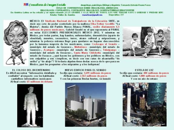 RUANO FAXAS. MÉXICO. SNTE RECIBE 6.5 MILLONES AL DÍA, COLOSO 65 MILLONES, EDIFICIO DEL SENADO 2563 MILLONES, ESTELA DE LUZ 1000 MILLONES