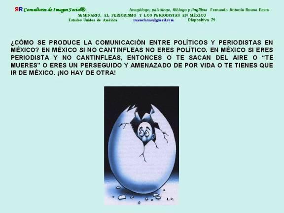 FERNANDO ANTONIO RUANO FAXAS. CÓMO SE PRODUCE LA COMUNICACIÓN ENTRE POLÍTICOS Y PERIODISTAS EN MÉXICO