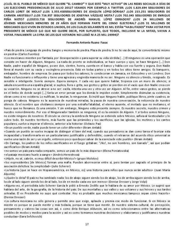 FERNANDO ANTONIO RUANO FAXAS. CUÁL ES EL PUEBLO DE MÉXICO QUE QUIERE EL CAMBIO Y QUE ESTÁ MUY ACTIVO EN LAS REDES SOCIALES A DÍAS DE LAS ELECCIONES PRESIDENCIALES DE JULIO 2012
