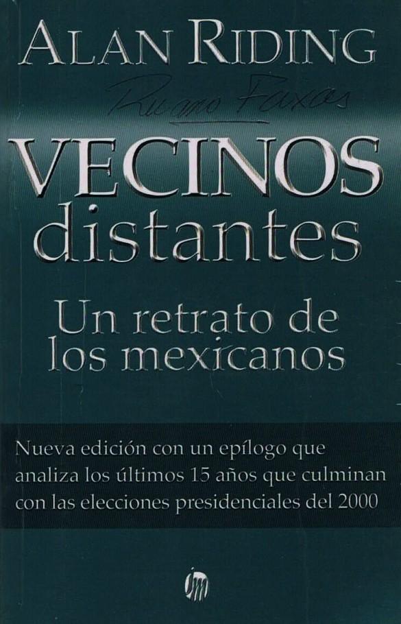 FERNANDO ANTONIO RUANO FAXAS. IMAGOLOGÍA, PAISOLOGÍA. ALAN RIDING, VECINOS DISTANTES. UN RETRATO DE LOS MEXICANOS. MÉXICO, MEXICANOS, PAÍS DE MENTIRAS Y MENTIROSOS