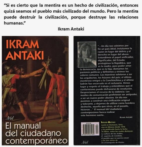 FERNANDO ANTONIO RUANO FAXAS. IMAGOLOGÍA, PAISOLOGÍA. IKRAM ANTAKI, EL MANUAL DEL CIUDADANO CONTEMPORÁNEO. MÉXICO, MEXICANOS, PAÍS DE MENTIRAS Y MENTIROSOS