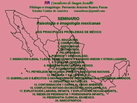 FERNANDO ANTONIO RUANO FAXAS. LOS PRINCIPALES PROBLEMAS DE MÉXICO EXPUESTOS Y EXPLICADOS UNO POR UNO. TODOS LOS PROBLEMAS DE MÉXICO ESTÁN RELACIONADOS CON LA CORRUPCIÓN, Y CORRUPCIÓN A LO GRANDE