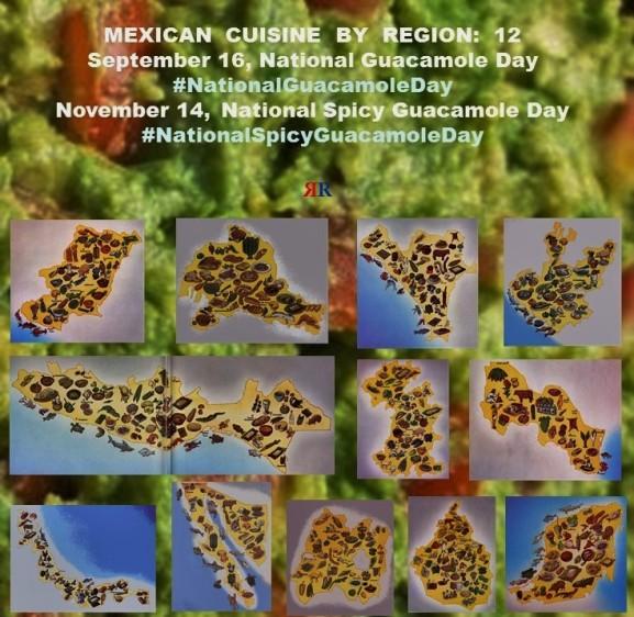 FERNANDO ANTONIO RUANO FAXAS. MEXICAN CUISINE BY REGION, 12. September 16, National Guacamole Day. November 14, National Spicy Guacamole Day. IMAGOLOGY, IMAGOLOGÍA.