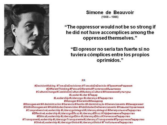 FERNANDO ANTONIO RUANO FAXAS. Simone de Beauvoir. El opresor no sería tan fuerte si no tuviera cómplices entre los propios oprimidos