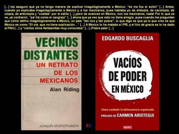 FERNANDO ANTONIO RUANO FAXAS. VECINOS DISTANTES, UN RETRATO DE LOS MEXICANOS, ALAN RIDING. VACÍOS DE PODER EN MÉXICO, EDGARDO BUSCAGLIA