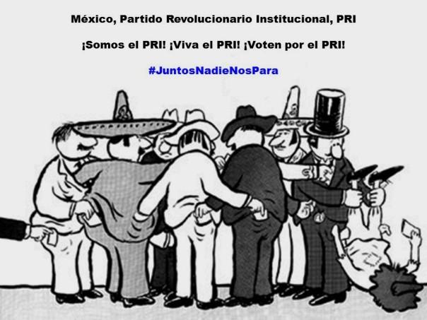 MÉXICO, PARTIDO REVOLUCIONARIO INSTITUCIONAL, PRI. SOMOS EL PRI, VIVA EL PRI, VOTEN POR EL PRI. JUNTOS NADIE NOS PARA. CARLOS SALINAS DE GORTARI, ENRIQUE PEÑA NIETO, LUIS VIDEGARAY CASO, MANLIO FABIO BELTRONES RIVERA