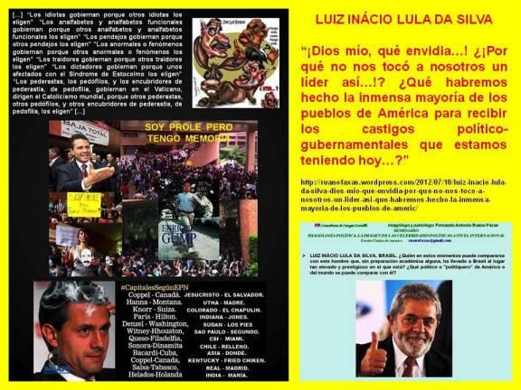 Por qué tendremos en México un presidente tan imbécil, corrupto y delincuente como Enrique Peña Nieto. Por qué no tendremos un presidente como Luiz Inácio Lula da Silva de Brasil