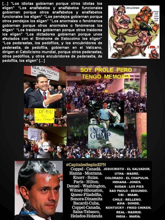 QUÉ CAPACIDAD TIENEN LOS MEXICANOS PARA ELEGIR A PRESIDENTES BURROS, APARTE DE CORRUPTOS Y CRIMINALES, ENTRE ELLOS DESTACAN VICENTE FOX Y ENRIQUE PEÑA NIETO. QUÉ COSA ES MÉXICO